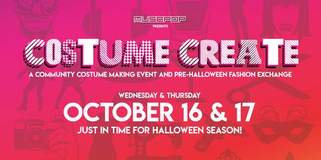 COSTUME CREATE - A DIY Costume Making Event & Pre-Halloween Fashion Exchange tickets