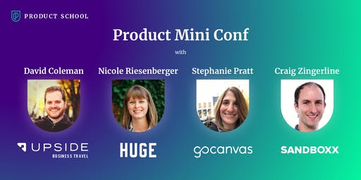 Product Mini Conf with Upside, Huge, GoCanvas and Sandboxx