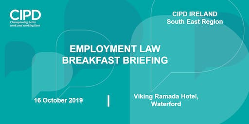 Employment Law Breakfast briefing - CIPD Ireland South East region