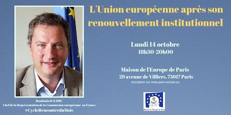 L'Union européenne après son renouvellement institutionnel tickets
