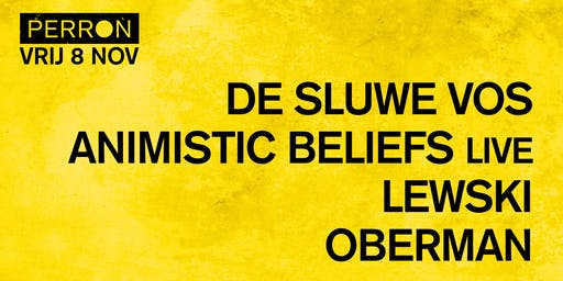 DE SLUWE VOS, ANIMISTIC BELIEFS (LIVE), LEWSKI, OBERMAN