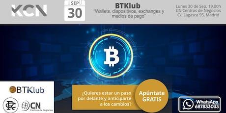 """BTKlub """"Wallets, dispositivos, exchanges y medios de pago"""" entradas"""