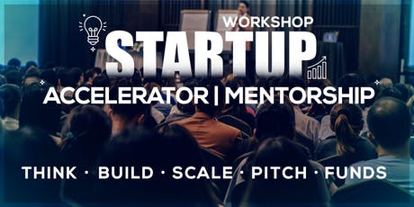 Startup's Workshop - Accelerator, Mentorship & Funding tickets