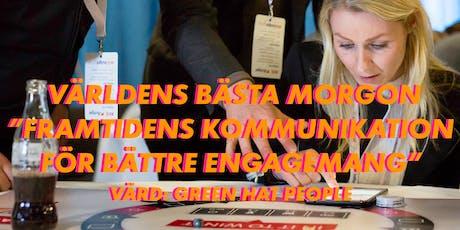 """Världens Bästa Morgon """"Framtidens kommunikation för maximalt engagemang"""" tickets"""
