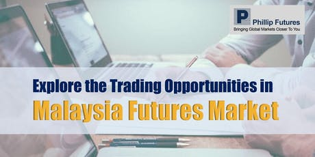 Explore the Trading Opportunities in Malaysia Futures Market tickets