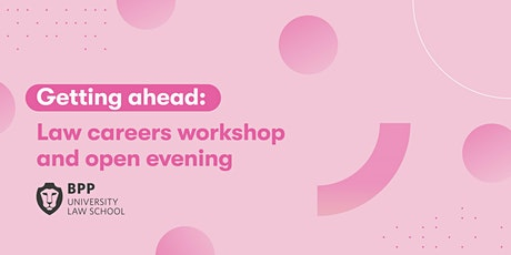 Getting ahead: Law careers workshop and open evening (London Holborn) tickets