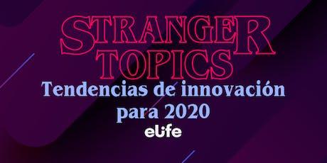 Stranger Topics: Tendencias de Innovación 2020 entradas