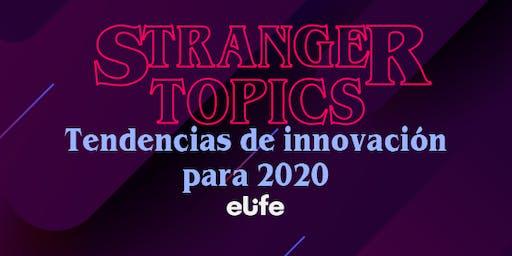Stranger Topics: Tendencias de Innovación 2020