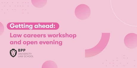 Getting ahead: Law careers workshop and open evening (Manchester) tickets