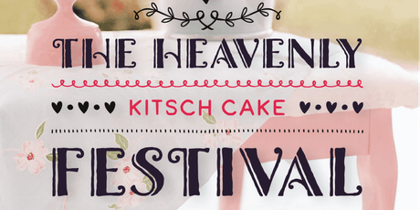 Heavenly Kitsch Cake Festival tickets