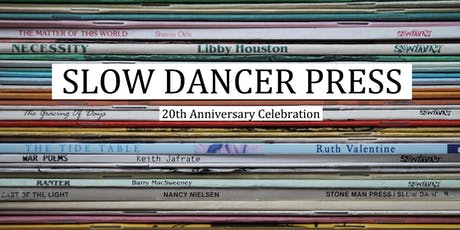 Slow Dancer Press 20th Anniversary Celebration tickets