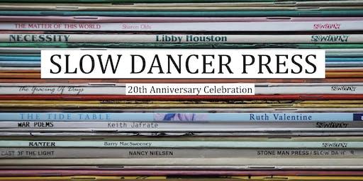 Slow Dancer Press 20th Anniversary Celebration