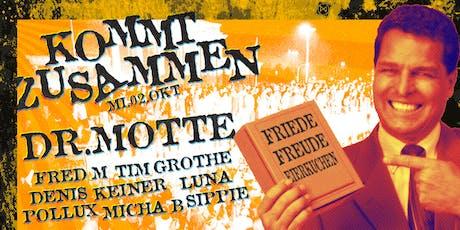 Kommt Zusammen! /m Dr. Motte & die Bande Tickets
