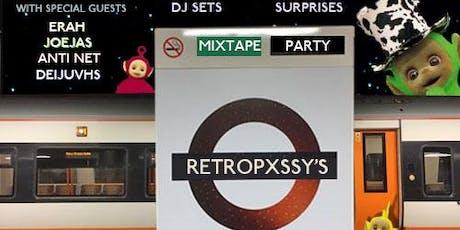 RETROPXSSY'S MIXTAPE PARTY tickets