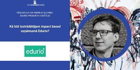 Kā būt izstrādātājam impact based uzņēmumā Edurio?  tickets