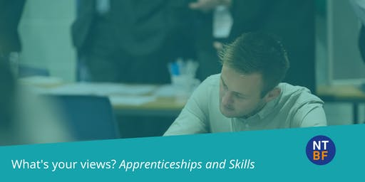 What's your views? Apprenticeships and Skills