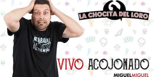 """""""VIVO ACOJONADO"""" Miguel Miguel en La Chocita del Loro Senator Gran Vía"""