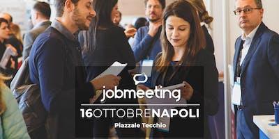 Job Meeting NAPOLI: il 16 Ottobre incontra le aziende che assumo!