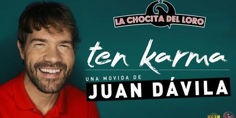 """TEN KARMA"" Juan Dávila en La Chocita del Loro Senator Gran Vía entradas"