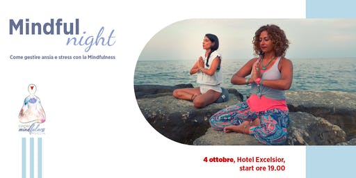 Mindful Night 2019 - Come gestire ansia e stress con la Mindfulness