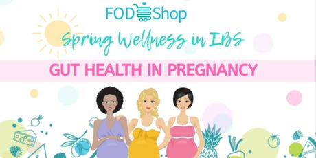 FodShop Spring Wellness in IBS Workshop: Pregnancy tickets