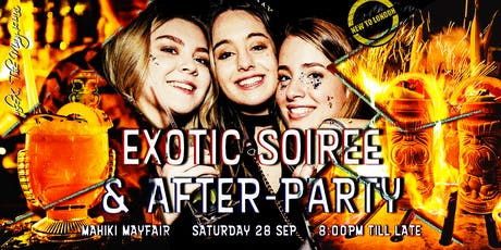 EXOTIC Soiree & After-PARTY @ MAHIKI [VIP Drinks, Intros, Club Night, MORE] tickets