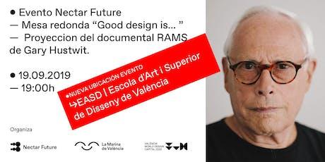 Good design is ... Mesa redonda y proyección Rams Documental en Valencia entradas
