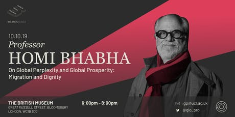 We Are 5 - Professor Homi Bhabha, On Global Perplexity and Global Prosperity: Migration and Dignity tickets