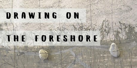 Drawing on the Foreshore | Andrew Hinton | Art Exhibition tickets