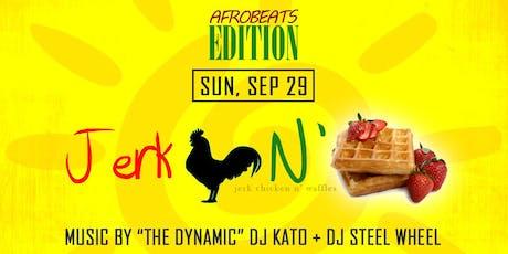 Jerk Chicken N' Waffles Brunch: Afrobeats Edition, Vol.1 tickets