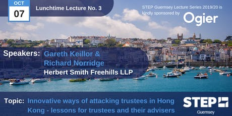 """STEP Lunchtime Lecture No.03 -""""Innovative ways of attacking trustees in Hong Kong..."""" Herbert Smith Freehills tickets"""