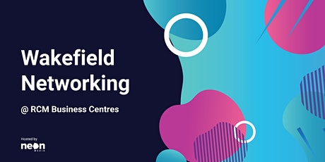 Wakefield Business Networking (Light Lunch Included) tickets