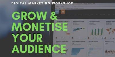 Digital Marketing Workshop - Grow & Monetise Your Audience