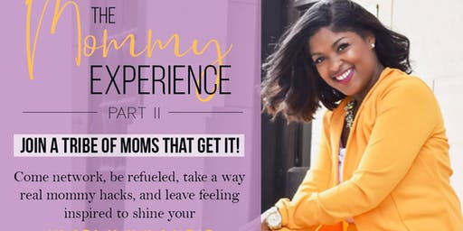The Mommy Experience Part II