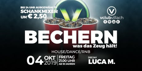 Bechern - was das Zeug hält presented by DJ Luca M. Tickets