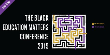 THE BLACK EDUCATION MATTERS CONFERENCE 2019 tickets