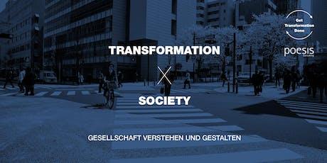 TRANSFORMATIONxSOCIETY: Gesellschaft verstehen und gestalten. Tickets
