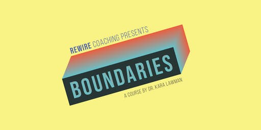 Boundaries: A day's training in how to develop healthy boundaries