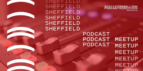 Podcast Rebellion podcaster meet-up: 17th October 2019 tickets