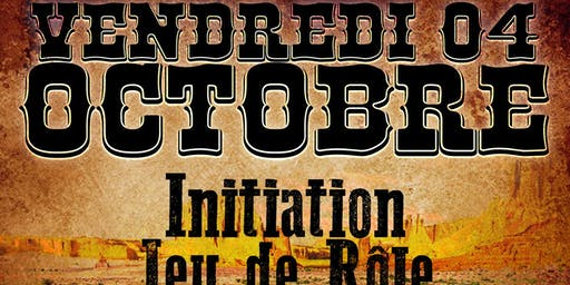 Initiation jeu de rôle - Western - Vendredi 04 Octobre - Le Joker Bar
