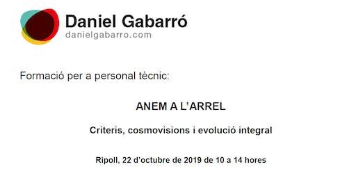 ANEM A L'ARREL.  Criteris, cosmovisions i evolució integral