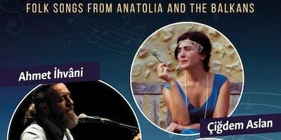 ANADOLU EZGİLERİ (Folk Songs from Anatolia and the Balkans)