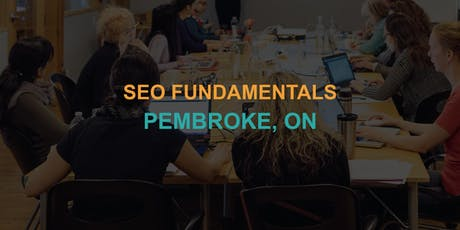 SEO Fundamentals: Pembroke Workshop tickets