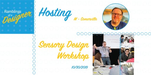 M - Somerville - Sensory Design Workshop (Ultra-Human Centered Design Theory and Practice)
