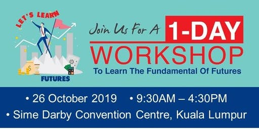 Let's Learn Futures Trading (English) - Kuala Lumpur @ 26th October 2019 (brought to you by Bursa Malaysia)
