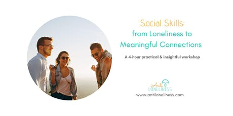 Social Skills: From Loneliness to Meaningful Connections  tickets