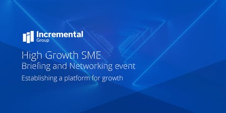 High Growth SME - Briefing and Networking event tickets