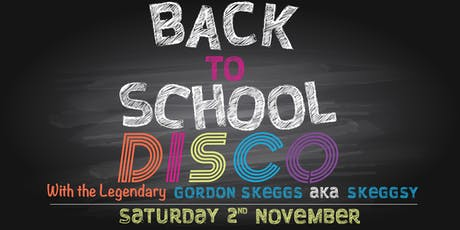 Back to School Disco with Gordon Skeggs aka Skeggsy tickets