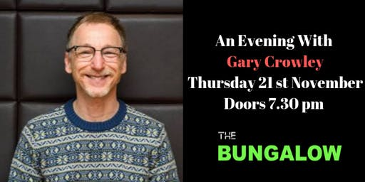 An Evening With Gary Crowley. Interviewer Bobby Blubell14+