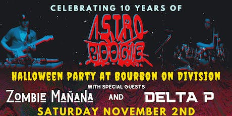 Celebrating 10 yrs of Astro Boogie wsg Zombie Mañana & Delta P tickets